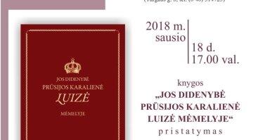 """Knygos """"Jos didenybė Prūsijos karalienė Luizė Mėmelyje"""" pristatymas"""