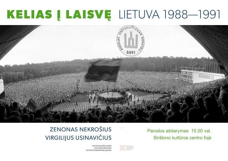 """Zenono Nekrošiaus ir Virgilijaus Usinavičiaus fotografijų paroda     """"Kelias į Laisvę. Lietuva 1988–1991 metais"""""""