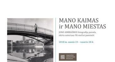 """Jono Ambraškos fotografijų paroda """"Mano kaimas ir mano miestas"""""""