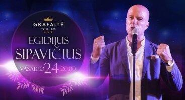 Egidijaus Sipavičiaus koncertas Grafaitėje!