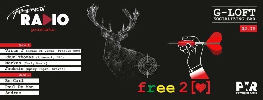 Freakin Radio pristato: Free 2 Love