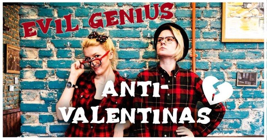 Piktųjų genijų / Evil genius ANTI-Valentin(as)