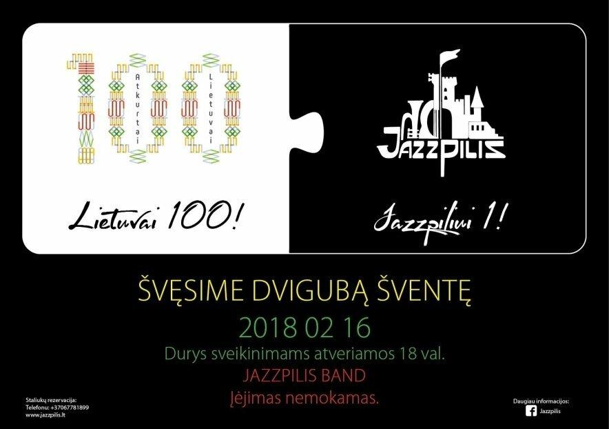 Gimtadienio šventė. Lietuvai 100, Jazzpiliui 1!