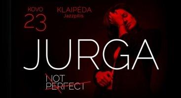Jurga | Not Perfect, Klaipėda
