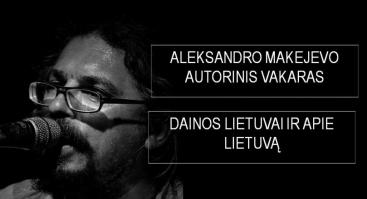 Aleksandro Makejevo autorinis vakaras