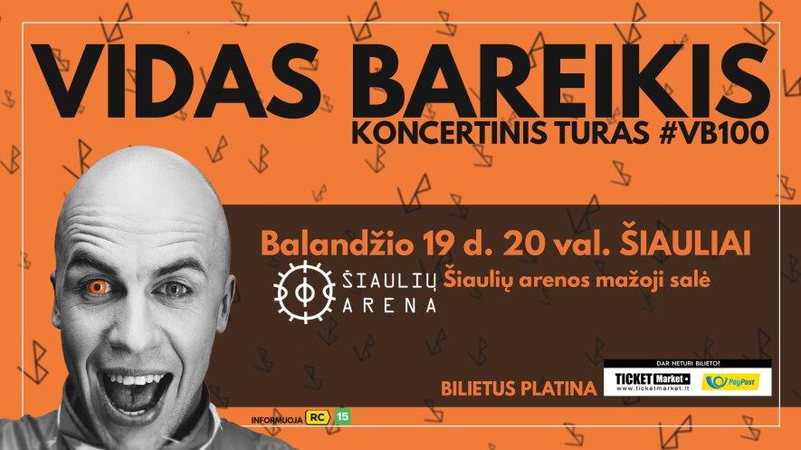 Vidas Bareikis I Koncertinis turas #VB100 Šiaulių arena