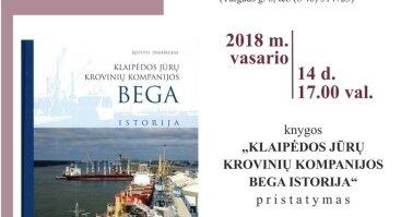 """Knygos """"Klaipėdos jūrų krovinių kompanijos BEGA istorija"""" pristatymas"""