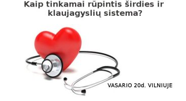 Kaip tinkamai rūpintis širdies ir kraujagyslių sistema?