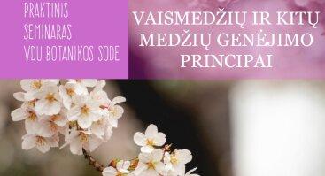 """Seminaras """"Vaismedžių ir kitų medžių genėjimo principai"""""""
