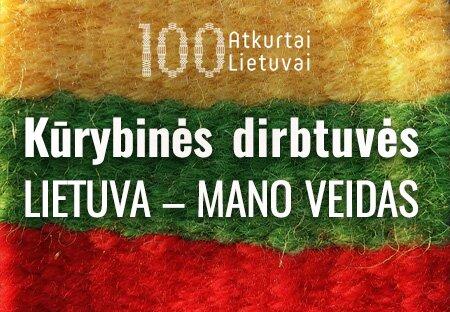 "Kūrybinės dirbtuvės""Lietuva – mano veidas"""