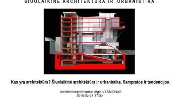 """Paskaitų ciklas """"Šiuolaikinė architektūra ir urbanistika"""""""