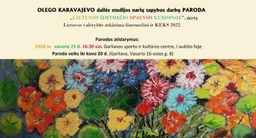 """O. Karavajevo dailės studijos narių tapybos darbų paroda ,,Lietuvos šimtmečio spalvos Europoje"""""""