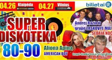 Super  Diskoteka 80-90 ųjų 04.26 Klaipėdoje, 04.27 Vilniuje .