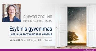 """Rimvydo Židžiūno požiūrio plėtimo seminaras """"Esybinis gyvenimas. Evoliucija santykiuose ir veikloje"""" Vilniuje"""