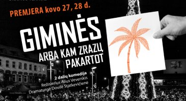 """J.Miltinio dramos teatro PREMJERA komedija """"GIMINĖS, ARBA KAM ZRAZŲ PAKARTOT"""""""