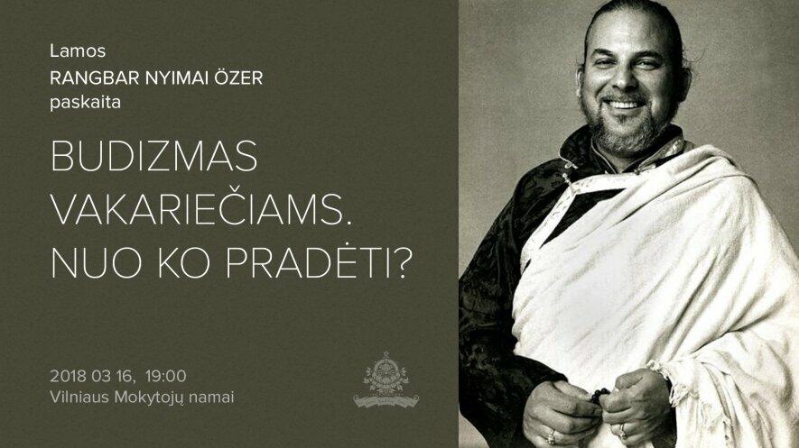 """Lamos Rangbar paskaita """"Budizmas vakariečiams. Nuo ko pradėti?"""""""