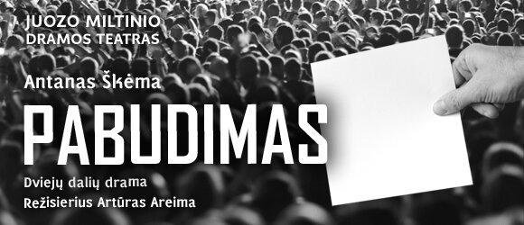 """J.Miltinio dramos teatro PREMJERA """"PABUDIMAS"""""""