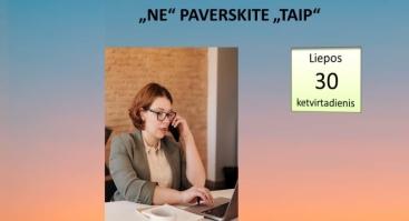 """SĖKMINGAS DARBAS TELEFONU: KLIENTO """"NE"""" PAVERSKITE """"TAIP"""""""