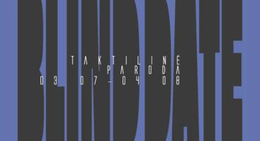"""Taktilinė paroda """"BLIND DATE"""""""