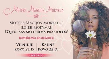 Moters Magijos Mokyklos mokymai: EQ kursas moterims Vilniuje prasideda!