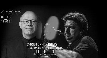 Christoph Baumann - Liudas Mockūnas Duo (Šveicarija, Lietuva)