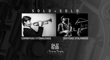 Solo+Solo: Dominykas Vyšniauskas ir Dovydas Stalmokas