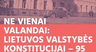 """Paroda """"Ne vienai valandai: Lietuvos Valstybės Konstitucijai–95"""""""