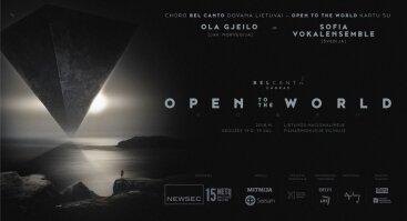 Open to the World. Choras Bel Canto su Ola Gjeilo ir Sofia Vokalensemble. Kartu.