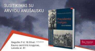 """Arvydo Anušausko knygos """"Prezidento žvalgas: du gyvenimai"""" pristatymas"""