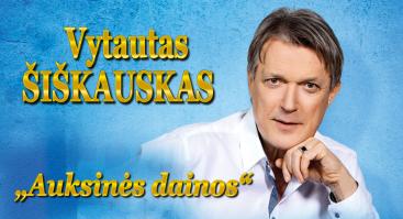 VYTAUTAS ŠIŠKAUSKAS. AUKSINĖS DAINOS