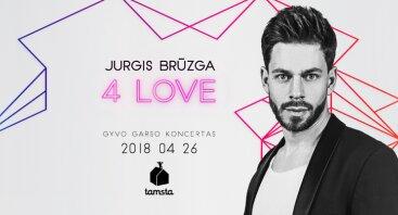 JURGIS BRŪZGA: 4 LOVE