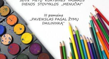 """Vasaros stovykla vaikams """"Menučiai"""" III pamaina """"PAVEIKSLAS PAGAL ŽYMŲ DAILININKĄ"""""""