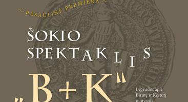 """Šokio spektaklis """"B+K"""": legenda apie Birutę ir Kęstutį"""