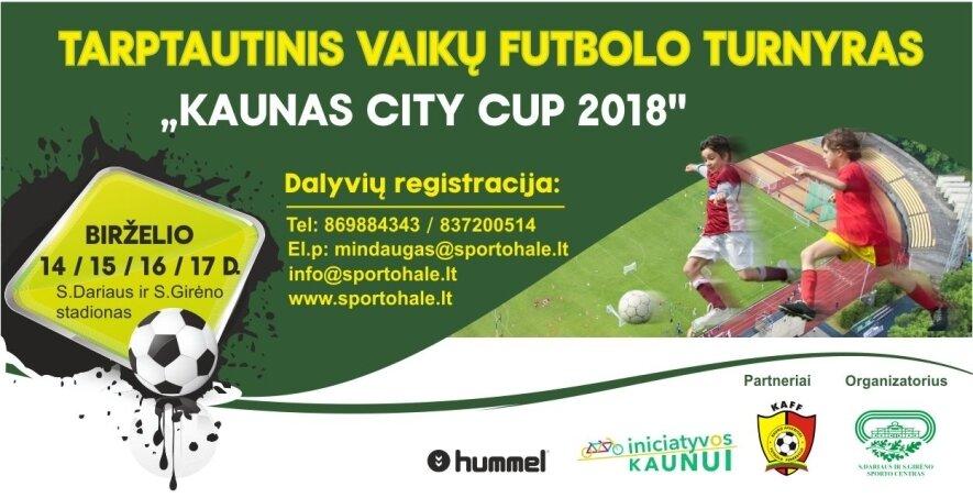 """Tarptautinis vaikų futbolo turnyras """"Kaunas city cup 2018"""""""