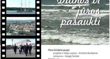 """Filmo """"Dainos ir jūros pašaukti"""" peržiūra"""