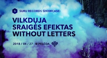 Suru Rec. showcase: Vilkduja / Sraigės Efektas / Without Letters
