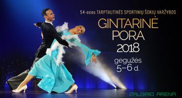 """54-OSIOS TARPTAUTINĖS SPORTINIŲ ŠOKIŲ VARŽYBOS  """"GINTARINĖ PORA 2018"""""""