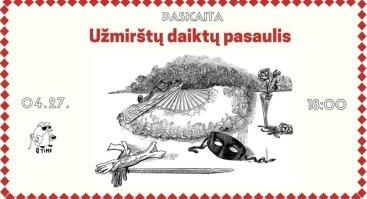 """Paskaita """"Užmirštų daiktų pasaulis"""" (Rusų k.)"""