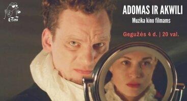 """Adomo ir Akwili koncertas """"Muzika kino filmams"""""""