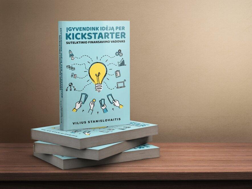 """Įgyvendink idėją per """"Kickstarter"""""""