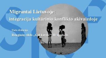 Migrantai Lietuvoje: integracija kultūrinio konflikto akivaizdoje