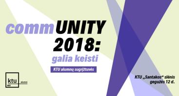"""KTU alumnų forumas """"commUNITY 2018: galia keisti"""""""