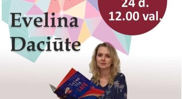 Susitikimas su vaikų rašytoja Evelina Daciūte