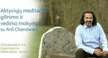 Aktyviųjų Meditacijų vedimo ir gilinimo mokymai su Anil Chandwani (JAV)