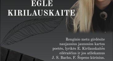 Poezijos skaitymų vakaras su Egle Kirilauskaite
