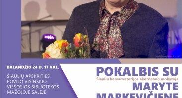 Vakaras su Šiaulių miesto garbės piliete Maryte Markevičiene