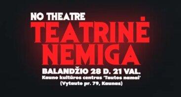 """No Theatre"" vienos nakties festivalis ""Teatrinė nemiga"""