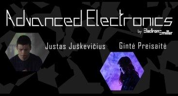 Advanced Electronics: Justas Juškevičius, Gintė Preisaitė