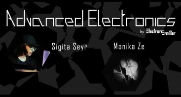 Advanced Electronics: Sigīta Seyr, Monika Ze