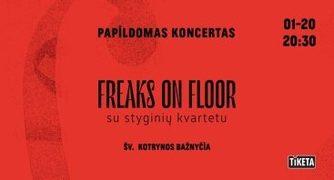 """Freaks on Floor"" ir styginių kvartetas"